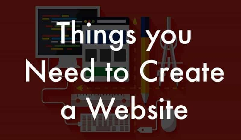 Things you Need to Create a Website