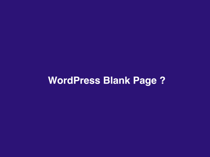 WordPress Blank Page After a Plugin Update