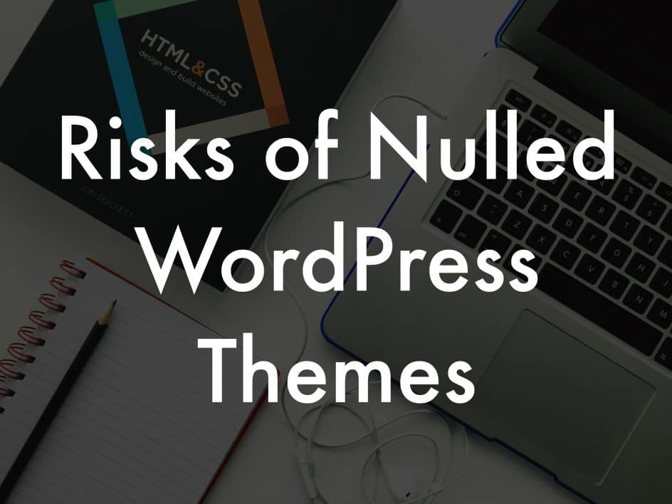 Risks of nulled WordPress themes